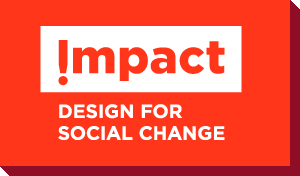 Impact: Design for Social Change